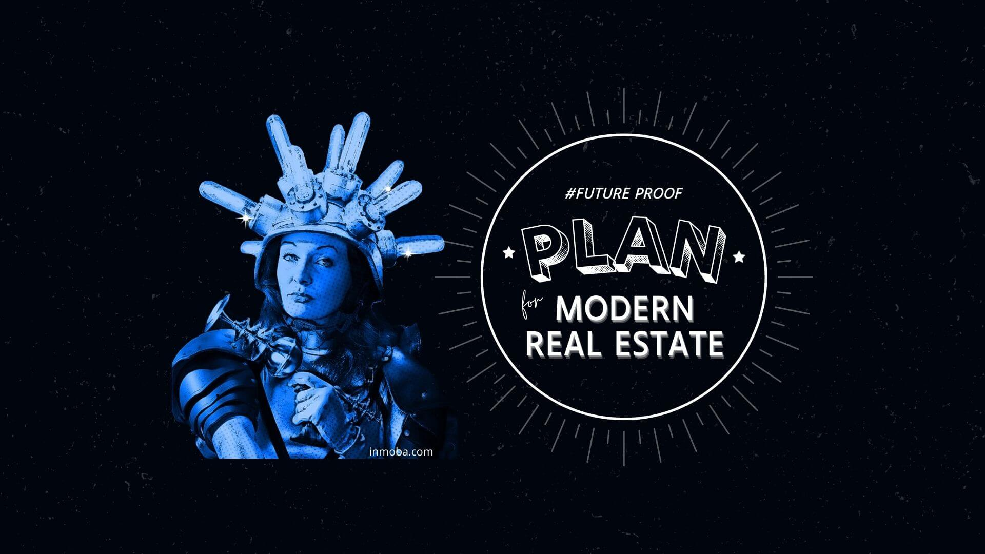 A future plan for a modern Real Estate