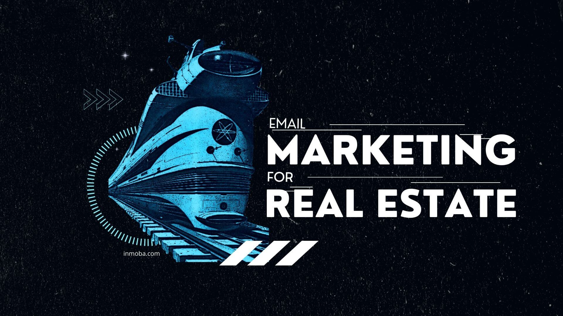Email Marketing for Real Estate - Inmoba